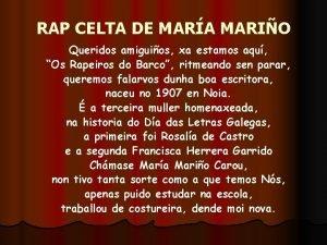 RAP CELTA DE MARA MARIO Queridos amiguios xa