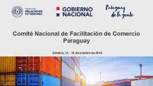 Comit Nacional de Facilitacin de Comercio Paraguay Ginebra