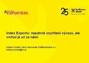Index Exportu nepatrn zrychlen vvozu ale vrchol je