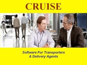 CRUISE Software For Transporters Delivery Agents Cruise Transport