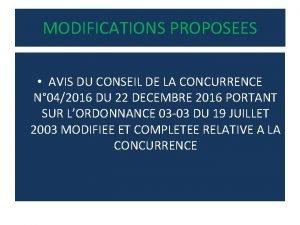 MODIFICATIONS PROPOSEES AVIS DU CONSEIL DE LA CONCURRENCE