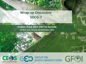 www earthobservations org www gfoi org Wrapup Discussion