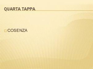 QUARTA TAPPA COSENZA COSENZA Cosenza un comune italiano