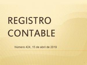 REGISTRO CONTABLE Nmero 424 15 de abril de