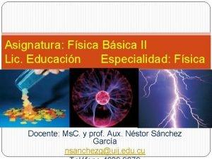 Asignatura Fsica Bsica II Lic Educacin Especialidad Fsica
