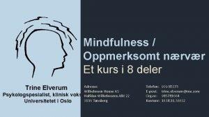 Mindfulness Oppmerksomt nrvr Et kurs i 8 deler