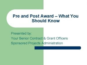 Pre and Post Award What You Should Know