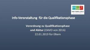 InfoVeranstaltung fr die Qualifikationsphase Verordnung zu Qualifikationsphase und