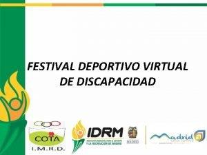 FESTIVAL DEPORTIVO VIRTUAL DE DISCAPACIDAD Festival deportivo virtual