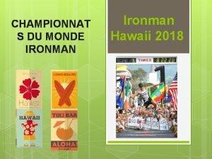 CHAMPIONNAT S DU MONDE IRONMAN Ironman Hawaii 2018