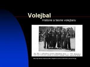 Volejbal Historie a teorie volejbalu Zdroj http historie