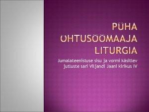 Jumalateenistuse sisu ja vormi ksitlev jutluste sari Viljandi