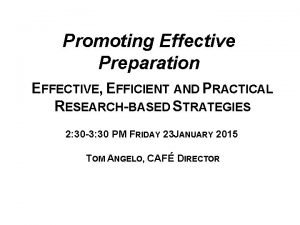 Promoting Effective Preparation EFFECTIVE EFFICIENT AND PRACTICAL RESEARCHBASED