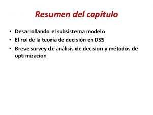 Resumen del captulo Desarrollando el subsistema modelo El