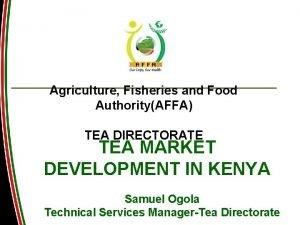 Agriculture Fisheries and Food AuthorityAFFA TEA DIRECTORATE TEA