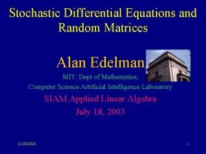 Stochastic Differential Equations and Random Matrices Alan Edelman