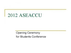 2012 ASEACCU Opening Ceremony for Students Conference Welcome
