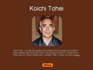 Koichi Tohei is a 10 th Dan aikidoka