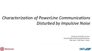 Characterization of Power Line Communications Disturbed by Impulsive