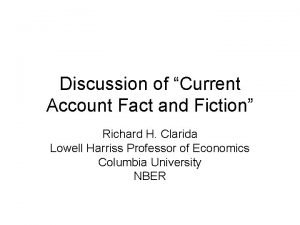 Discussion of Current Account Fact and Fiction Richard