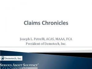 Claims Chronicles Joseph L Petrelli ACAS MAAA FCA