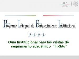 Gua Institucional para las visitas de seguimiento acadmico