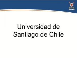 Universidad de Santiago de Chile La Universidad de