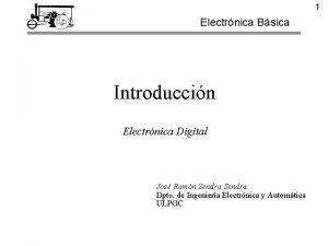 1 Electrnica Bsica Introduccin Electrnica Digital Jos Ramn
