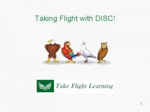 Taking Flight with DISC 1 DISC is Increasing