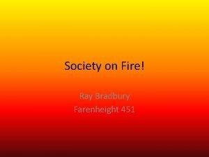 Society on Fire Ray Bradbury Farenheight 451 Bradbury