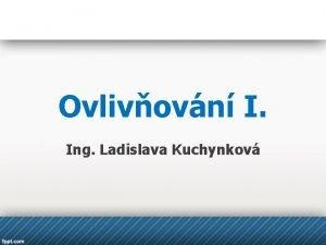 Ovlivovn I Ing Ladislava Kuchynkov Ovlivovn 1 Osobn