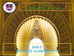 CTU 151 PEMIKIRAN DAN TAMADUN ISLAM BAB 5