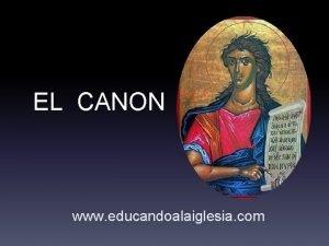 EL CANON www educandoalaiglesia com Definicin de Canon
