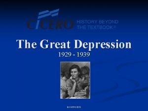 The Great Depression 1929 1939 CICERO 2012 Economic