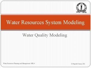 Water Resources System Modeling Water Quality Modeling Water
