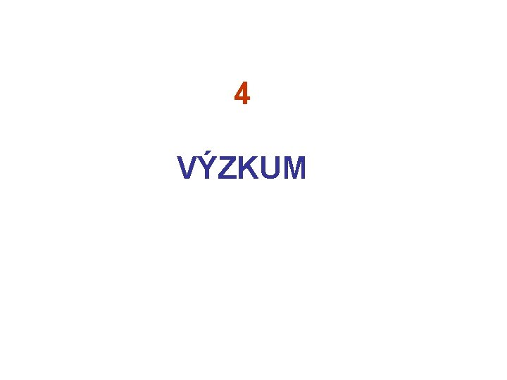 4 VZKUM TYPY VZKUMU Operan vzkum Operacional research
