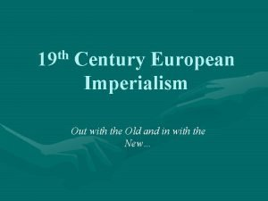 th 19 Century European Imperialism Out with the