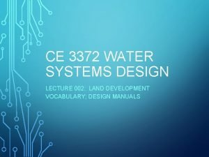 CE 3372 WATER SYSTEMS DESIGN LECTURE 002 LAND