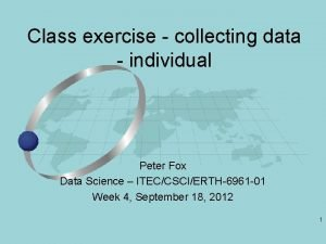 Class exercise collecting data individual Peter Fox Data