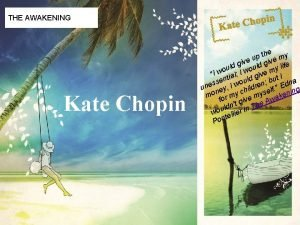WELCOME THE AWAKENING WWW UNIQUEPLACES COM Kate Chopin