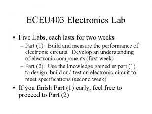 ECEU 403 Electronics Lab Five Labs each lasts