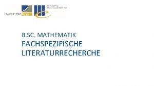 B SC MATHEMATIK FACHSPEZIFISCHE LITERATURRECHERCHE bonnus DBIS THEMA