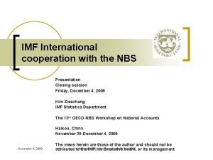 IMF International cooperation with the NBS Presentation Closing