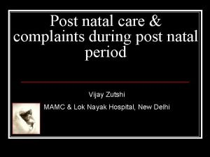 Post natal care complaints during post natal period