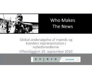 Who Makes The News Global undersgelse af mnds