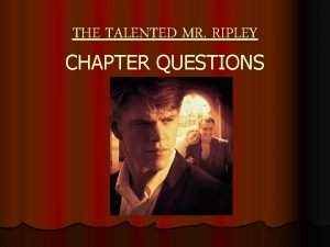 THE TALENTED MR RIPLEY CHAPTER QUESTIONS CHAPTER 1