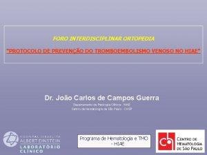 FORO INTERDISCIPLINAR ORTOPEDIA PROTOCOLO DE PREVENO DO TROMBOEMBOLISMO