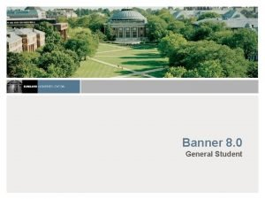 Banner 8 0 General Student Introductions Name Organization