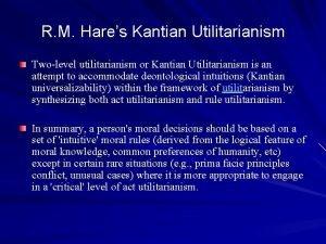 R M Hares Kantian Utilitarianism Twolevel utilitarianism or