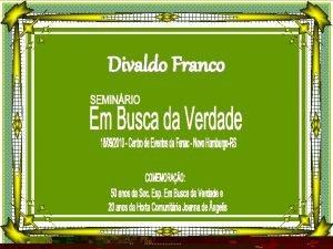 Divaldo Franco Divaldo Franco em Roteiro Doutrinrio no